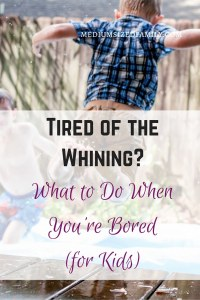 What to do when you're bored for kids. Tired of the kids whining about being bored? These boredom busters will give you ideas about what to do when you're bored at home.