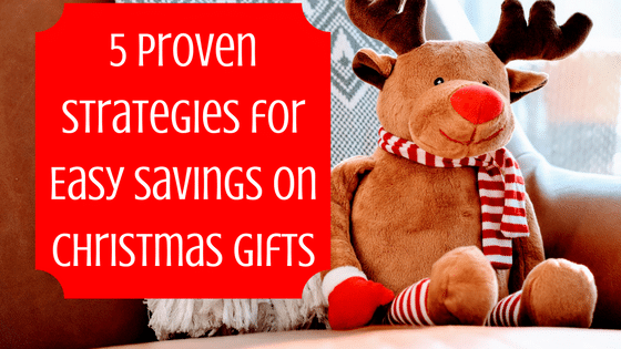 5 Proven Strategies for Easy Savings on Christmas Gifts