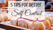 How to Develop Self Control: 5 Tips to Get What You Want Most