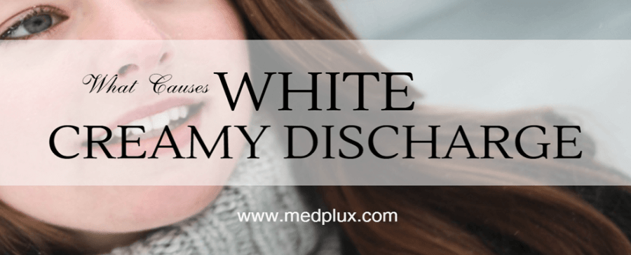 White Creamy Discharge Before or After Period? | Medplux