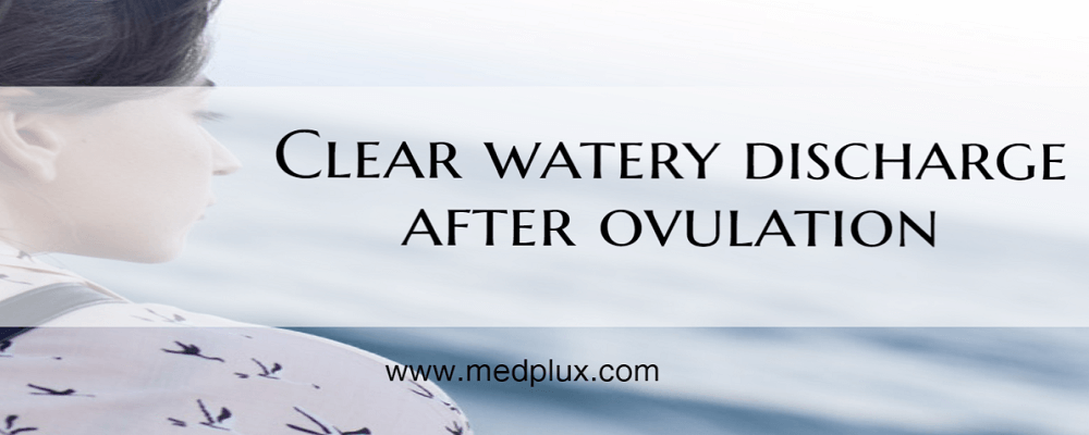 Clear Watery Discharge After Ovulation (Feeling Wet) Am I Pregnant?