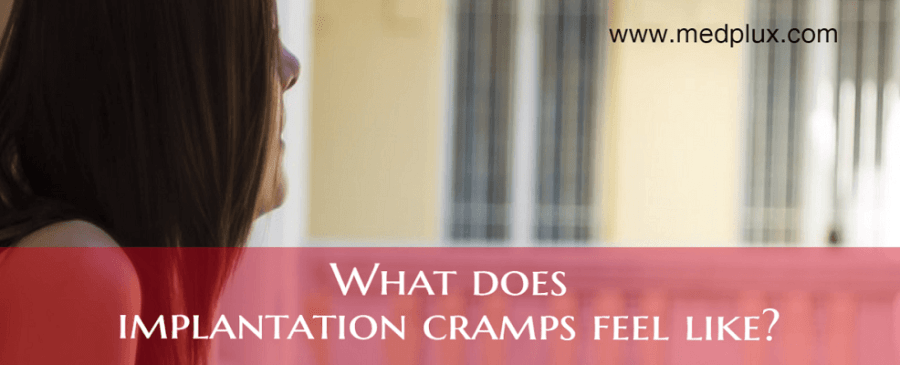 What does Implantation Cramps Feel Like, When It Starts, Timing