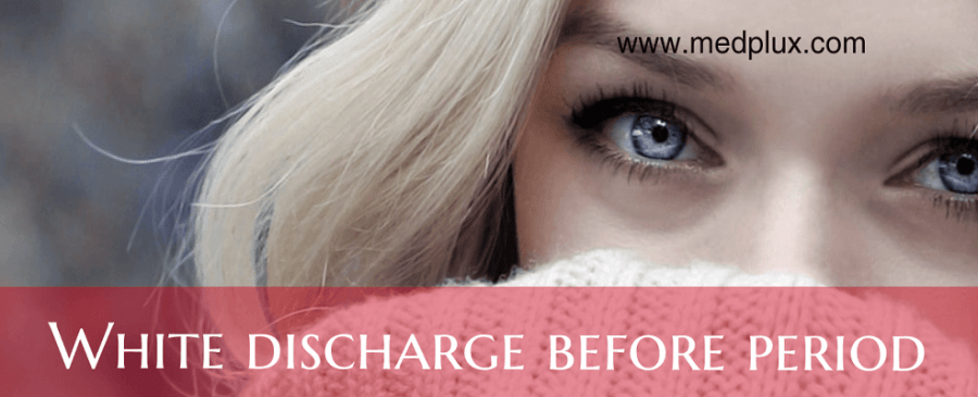 White Discharge Week Before Period: Thick or Watery? 5 MAIN Causes