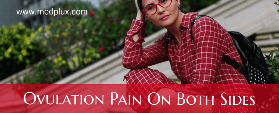 Ovulation Pain on Both Sides: Causes, Treatment (Danger Signs)