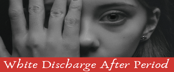 White Discharge After Period