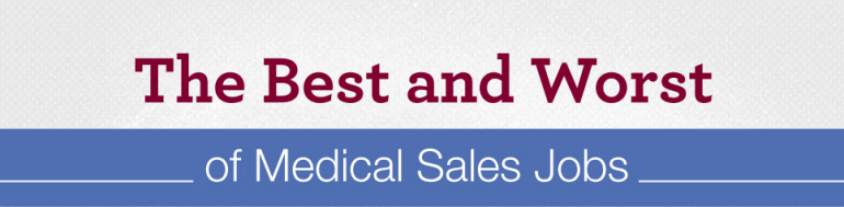 Best and Worst of Medical and Pharmaceutical Sales Jobs