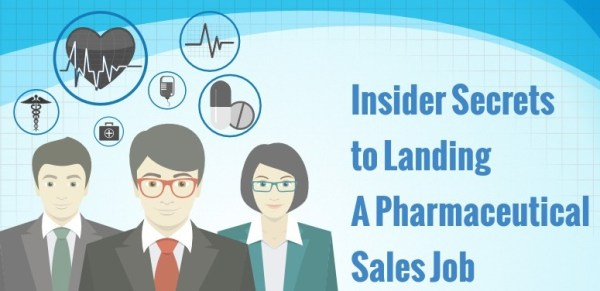 Insider Secrets to Landing a Pharmaceutical Sales Job | Medical ...