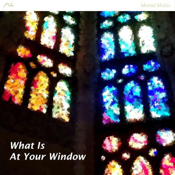 What Is At Your Window - Song Cover