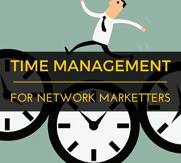 Time Management Tips To Succeed In Network Marketing