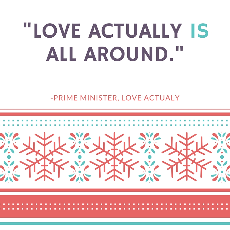 Love Actually Quote - Megan and Wendy Top Ten Holiday Movies