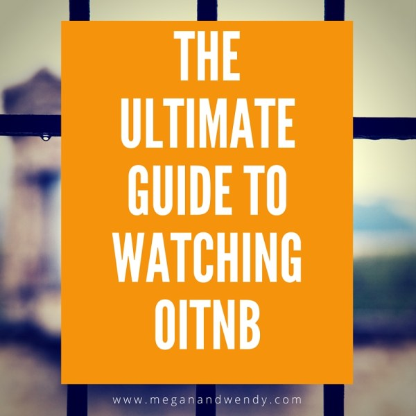 The Ultimate Guide to Watching Orange is the New Black.