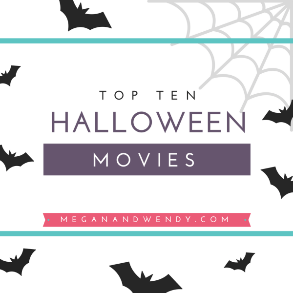 Top Ten Halloween Movies including family friendly to guts and gore.