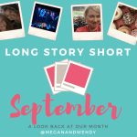 Long Story Short – September