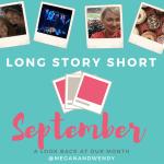 Long Story Short – September