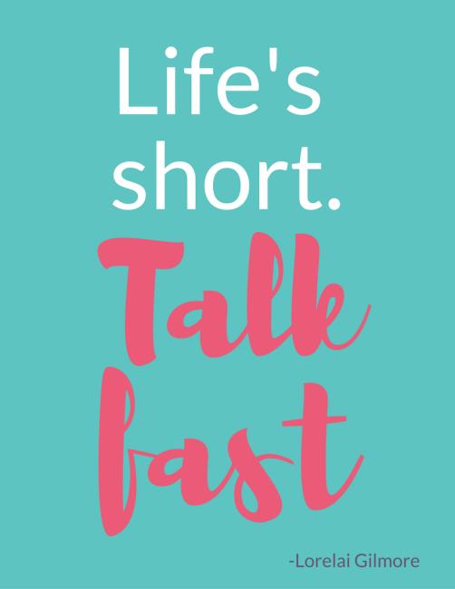 LIfe's Short. Talk Fast. Printable