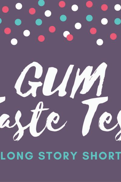 Crazy Flavor Gum Taste Test