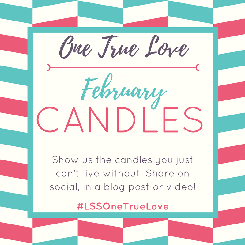One True Love - Candles - Sharing the candles that we just can't live without in our One True Love Blog Series. Use our monthly prompts and join in on the challenge!