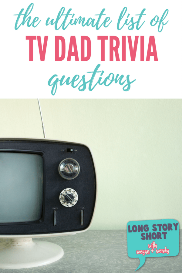 Looking for some trivia questions about TV Dads? We've got a huge list of TV Dad trivia questions for you!