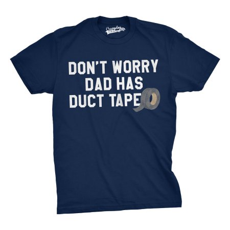 Dad Has Duct Tape Shirt