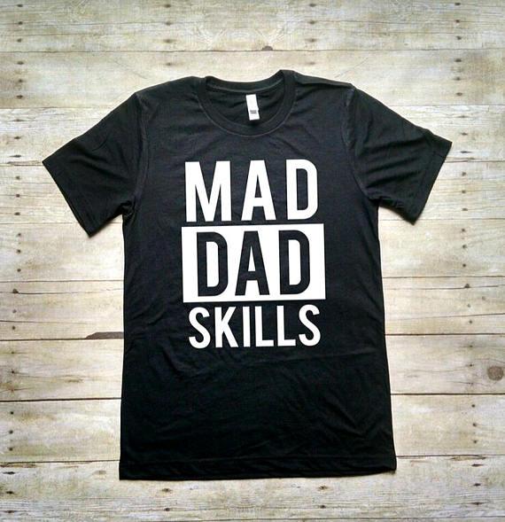 Mad Dad Skills Shirt