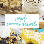 Simple Summer Desserts - 5 Things to make this summer to satisfy your sweet tooth but not spend hours in the kitchen!