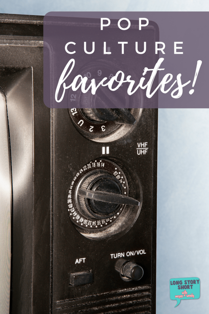 Entertainment and Pop Culture Favorites - All of the television, streaming, books, podcasts, and music that we are listening to, watching and loving lately!