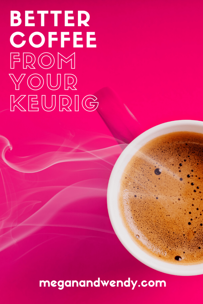 Make better coffee with your Keurig machine at home!