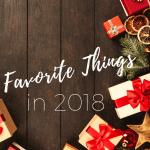 Favorite Things of 2018