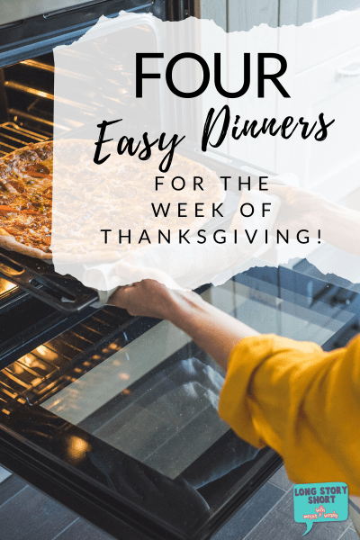 No one really wants to cook even more than they already have to during Thanksgiving week. Here are four easy dinner ideas for Thanksgiving week to take the pressure off. | #mealplan #easydinner #weeknightdinner