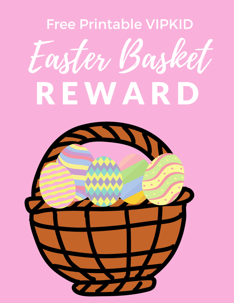 VIPKID Free Printable Easter Basket Reward - Use this free printable reward system in your VIPKID classroom to reward and motivate your students!