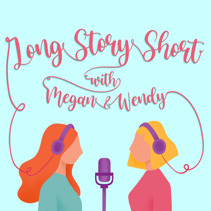 Subscribe to Long Story Short with Megan and Wendy: The Podcast so you never miss a new episode!
