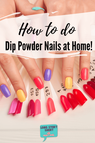 How to do Dip Powder Nails at Home - We have all of the supplies you'll need, the best dip powder kids, tutorials for how to apply your nails and how to remove them safely!