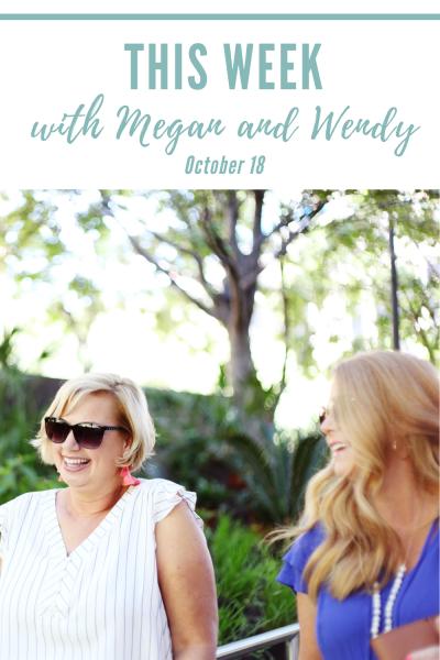 This Week with Megan and Wendy - Week of October 18