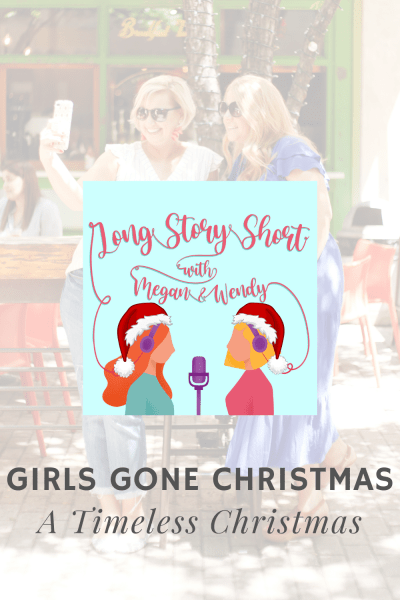 Girls Gone Christmas - A Timeless Christmas. Megan and Wendy review Hallmark Holiday movies in bonus episodes of their Long Story Short podcast.