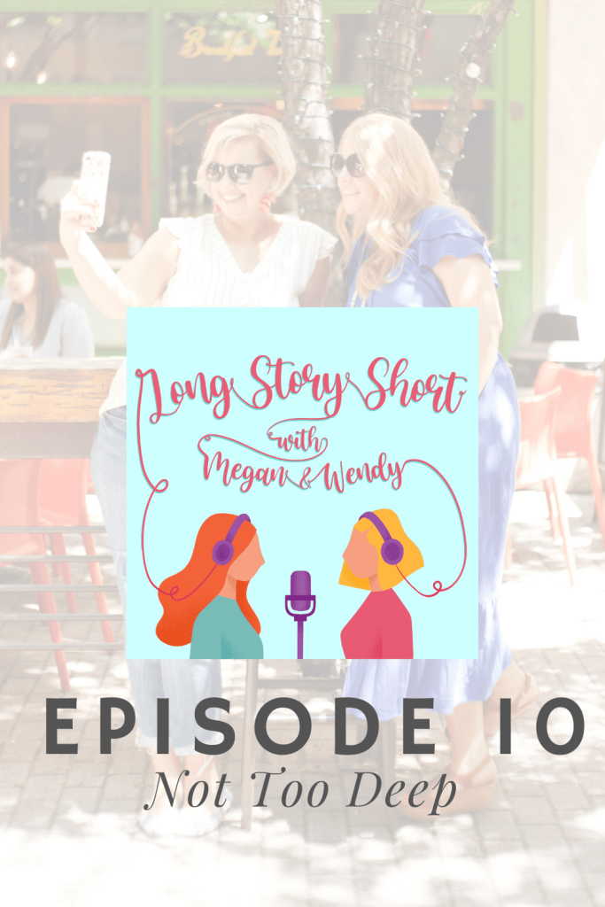 Long Story Short The Podcast Episode 10 - Not Too Deep. Megan and Wendy keep things light after Megan worries that 2020 is the real-life Final Destination. #podcast