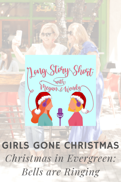Chrismas in Evergreen: Bells are Ringing - A recap and review from Long Story Short the Podcast