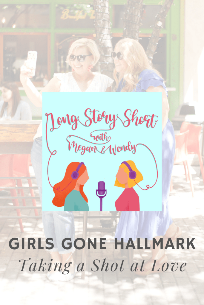 Megan and Wendy of Long Story Short: The Podcast are back with a new series called Girls Gone Hallmark where they recap and review Hallmark Channel movies! In this bonus episode, the girls talk about the movie Taking A Shot At Love. #hallmarkies