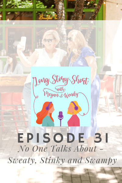 NEW PODCAST EPISODE: Megan and Wendy talk about dealing with summertime sweat, stink and swamp. Yes, you read that right! Tips on how to prevent sweating in places you don't want to, thigh chafing and more. #womenwhopodcast #beautypodcast