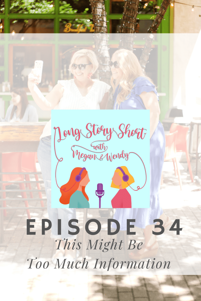 NEW PODCAST EPISODE: Megan and Wendy answer over 30 questions that might be too much information for y'all. #TMI #TMITag #PodernFamily #WomenWhoPodcast #Podcast #MomsWhoPodcasts #ShePodcasts