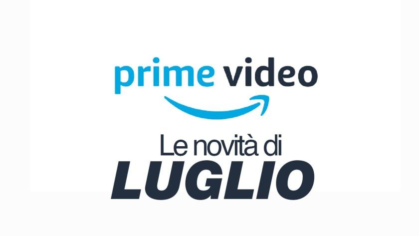Amazon Prime Video – Tutte le novità di luglio
