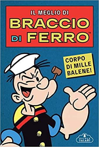 Braccio di Ferro - Magazzini Salani pubblica il meglio del Popeye italiano