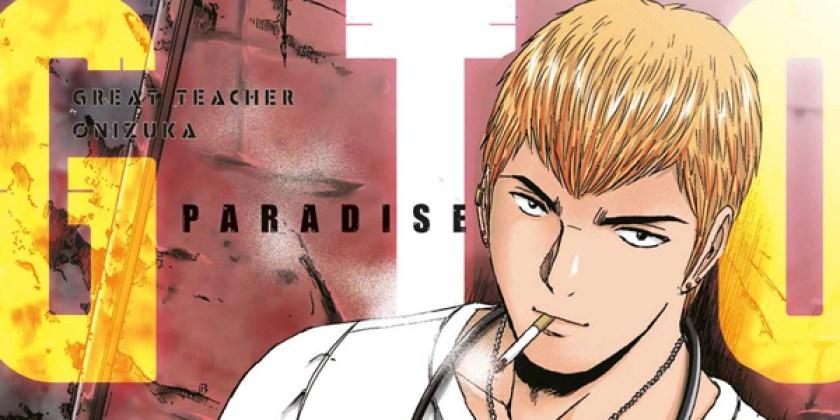 GTO - Paradise Lost: Sarà l'ultimo capitolo nel mondo di Onizuka