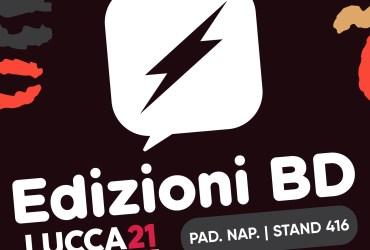 Edizioni BD - Gli ospiti, gli eventi e le anteprime di Lucca Comics & Games 2021