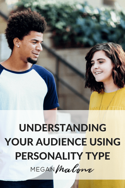Understanding Your Audience Using Personality Type