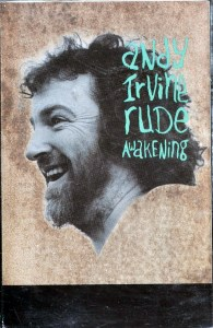 Andy Irvine Rude Awakening