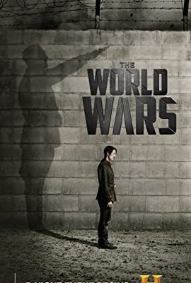 The World Wars – TV Series (2014-2020)_5f6cd3729c78e.jpeg