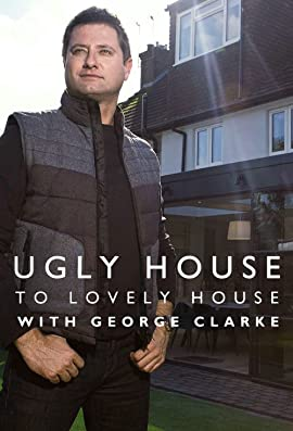 Ugly House to Lovely House with George Clarke – TV Programs (2016-2020)_5f98543866c9a.jpeg