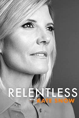 Relentless with Kate Snow – TV Series (2019-2020)_5f9eebaeb8ba7.jpeg