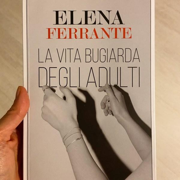 vita bugiarda adulti Elena Ferrante