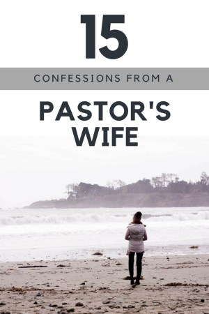 15 confessions from a pastor's wife